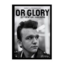 Or Glory. 21st Century Rockers – Horst A. Friedrichs