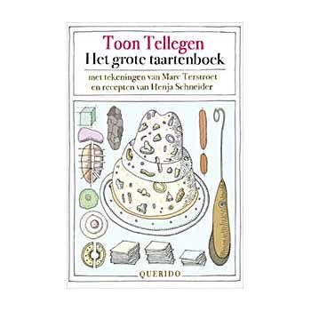 Het Grote Taartenboek Toon Tellegen De Bengel Online