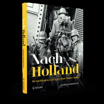Nach Holland, de meidagen van 1940 door Duitse ogen.