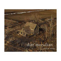 Dirt Meridian – Andrew Moore